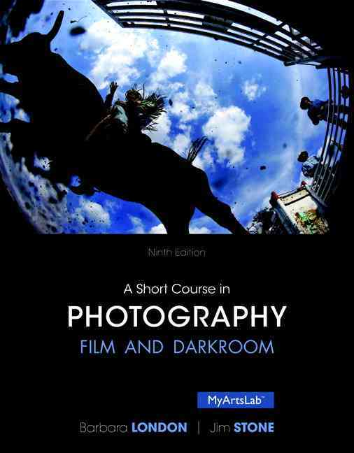 A Short Course in Photography By Stone, Jim/ London, Barbara