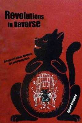 Revolutions in Reverse By Graeber, David